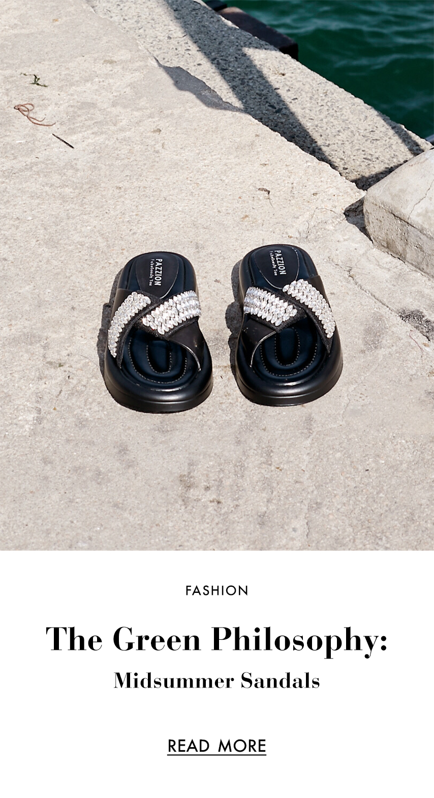 THE GREEN PHILOSOPHY: MIDSUMMER SANDALS TO SUIT EVERY LOOK AND MOOD